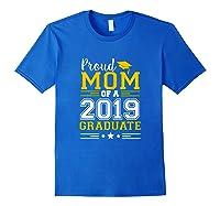 Matching Proud Mom Of A 2019 Graduate Se Shirts Royal Blue