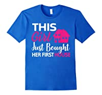 Funny Homeowner Gift - Bought Her First House T-shirt Royal Blue