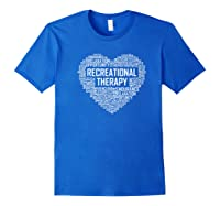 Recreational Therapy Heart Gift Therapist Rt Month Gifts Premium T-shirt Royal Blue