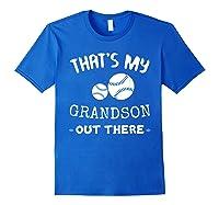Baseball Grandma Grandpa That's My Grandson Out The Shirts Royal Blue