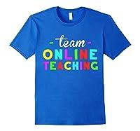 Online Tea Design Gift Virtual Teaching Back To School T-shirt Royal Blue