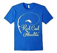 Reel Cool Abuelita Fishing Grandma Mother's Gift Shirts Royal Blue