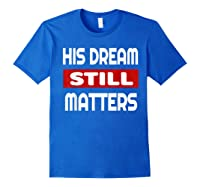 Martin Luther King Jr Day I Have A Dream T-shirt Royal Blue