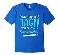 Last Day School Shirt Teas Funny Tag Parents Love Tshirt Royal Blue