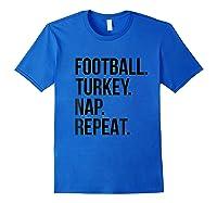 Football Turkey Nap Repeat Funny Thanksgiving Shirts Royal Blue