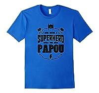 Grandpa Gift Superhero Papou Shirts Royal Blue