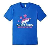 Ballet Ii Ballet Shark Shirts Royal Blue