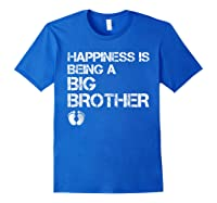 Happiness Is Being A Big - Big Brother To Be Shirts Royal Blue
