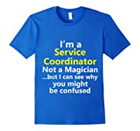 Funny Service Coordinator Job Career Client Occupation Gift Shirts Royal Blue