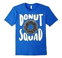 Donut Squad Cool Donut Lover Doughnut Gift Shirts Royal Blue