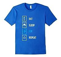 Eat Sleep Fly Repeat Funny Pilots Flying Gift Shirts Royal Blue