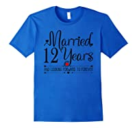 12th Wedding Anniversary Gifts Her Just Married 12 Years Ago Shirts Royal Blue