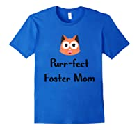 Purrfect Foster Mom Shirt, Mothers Day, Cute Cat Lover Gifts Royal Blue
