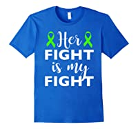 Her Fight Is My Fight Lymphoma Awareness T-shirt Royal Blue