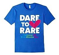 Dare To Love Rare Disease Day 2020 Shirts Royal Blue