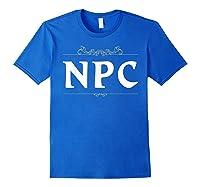 Npc Non-player Character T-shirt Tabletop Rpg Gaming Royal Blue