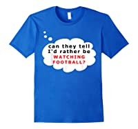 Funny Football Fan T-shirt Rather Royal Blue