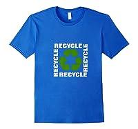 Green Eco Friendly Recycle Symbol Environtalist T Shirt Royal Blue