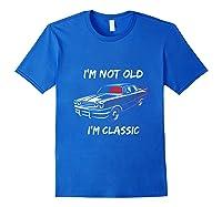 I\\\'m Not Old, I\\\'m Classic T-shirt Royal Blue