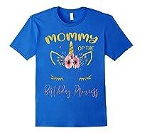 Mommy Of The Birthday Princess Matching Family Unicorn Gift T-shirt Royal Blue