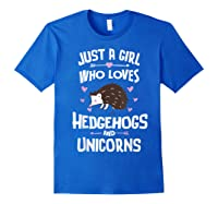 Just A Girl Who Loves Hedgehogs And Unicorns Gift Shirts Royal Blue