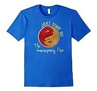 Jeet Kune Do Martial Arts Funny Intercepting Fist T-shirt Royal Blue