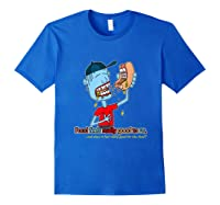 Does It Really Feel Good For The Food Shirts Royal Blue