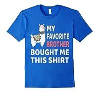 My Favorite Brother Bought Me This Shirt Christmas Gift Llam T-shirt Royal Blue
