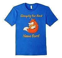 Best Nana Gifts - Best Nana Ever T-shirts - Grandma Tees Royal Blue