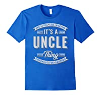 Family 365 Father\\\'s Day Gift - It\\\'s A Uncle Thing Relative T-shirt Royal Blue