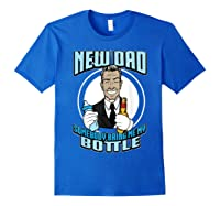 New Dad Someone Bring Me My Bottle Funny Beer Drinking Shirts Royal Blue