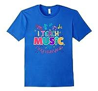I Teach Music To Tiny Humans Musical Tea T-shirt Royal Blue