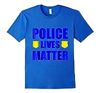 Police Lives Matter Shirts Royal Blue