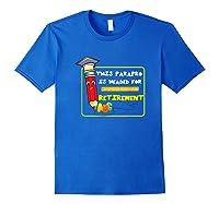 Retiret Party Paraprofessional Teas Aide Retiring Shirts Royal Blue