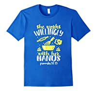 Funny Baking She Works Willingly With Her Hands T-shirt T-shirt Royal Blue