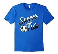 Soccer Tia Soccer Aunt Hispanic Spanish Gift T-shirt Royal Blue