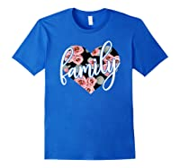 Family Floral Hear Cute Positive Flowers Gift Shirts Royal Blue