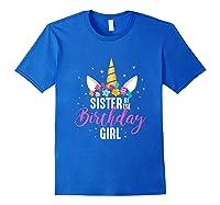 Sister Of The Birthday Girl Sibling Gift Unicorn Birthday Shirts Royal Blue