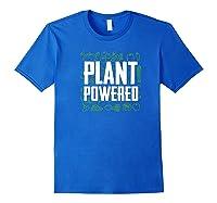 Plant Powered Funny Vegetarian Gift Premium T-shirt Royal Blue
