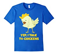 Yep I Talk To Chickens Shirt Farm Lover Dabbing Chicken T-shirt Royal Blue