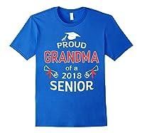 Proud Grandma Of A 2018 Senior Graduate Graduation 18 Shirts Royal Blue