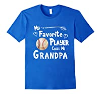 Baseball Softball Favorite Player Calls Me Grandpa Shirts Royal Blue