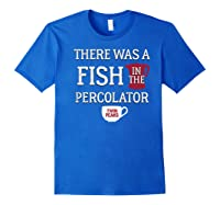 Twin Peaks There Was A Fish In The Percolator Shirts Royal Blue