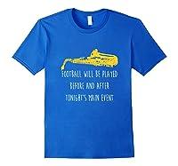 Funny Saxophone Football Main Event Marching Band Sax Shirts Royal Blue