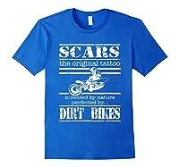 Dirt Bike Scars The Original Tattoo Motorcycle Shirts Royal Blue