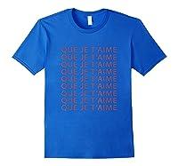 Chic Fun That I Love You French Slogan Language Travel Gift T-shirt Royal Blue