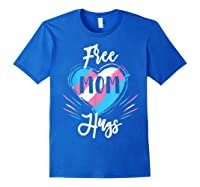 Free Mom Hugs For Transgender Pride Lgbt T-shirt Royal Blue
