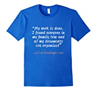 Funny Said No Genealogist Ever Quote Gift T-shirt Royal Blue