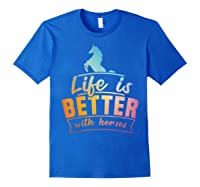 Cute Life Is Better With Horses Horsey Shirts Royal Blue