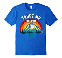 Trust Me I\\\'m From Kent Colorful Mountain Vintage Style T-shirt Royal Blue